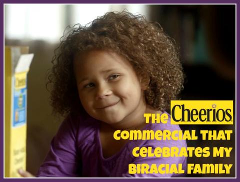 Cheerios commercial that celebrates biracial families