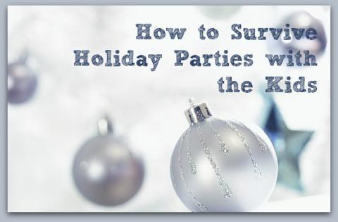 How to Survive Holiday Parties With Your Kids