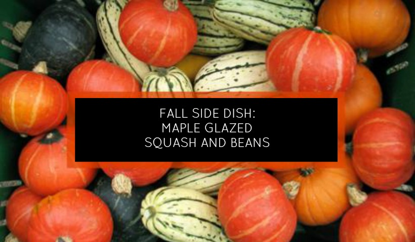 maple_glazed_squash_and_beans.jpg